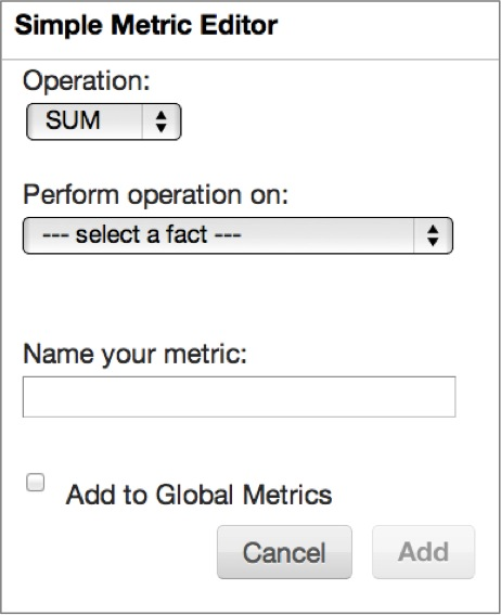 The simple metric editor allows you. to aggregate facts (and attribute values) into new metrics.